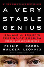 A Very Stable Genius Donald J. Trump's Testing of America, Philip Rucker