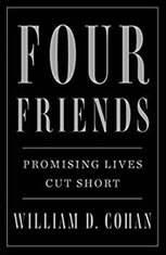 Four Friends Promising Lives Cut Short, William D. Cohan