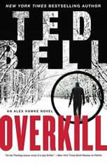 Overkill An Alex Hawke Novel, Ted Bell