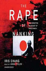 the fall of the city of nanking as narrated by iris chang Iris chang's the rape of nanking: the forgotten holocaust of world  those  brutal acts of violence, we are told, occurred within less than two months  to  the fall of nanking, the city's population was 200,000, according to.
