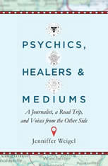Psychics, Healers, And Mediums: A Journalist, A Road Trip, And Voices From The Other Side - Audiobook Download
