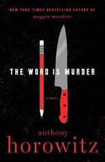 The Word is Murder A Novel, Anthony Horowitz