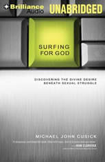 Surfing for God: Discovering the Divine Desire Beneath Sexual Struggle - Audiobook Download