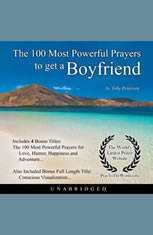 The 100 Most Powerful Prayers to get a Boyfriend