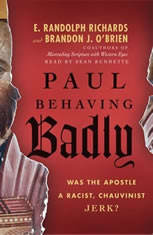 Paul Behaving Badly: Was the Apostle a Racist, Chauvinist Jerk? - Audiobook Download