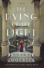 The Dying of the Light A Novel, Robert Goolrick