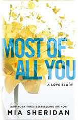 Most of All You A Love Story, Mia Sheridan