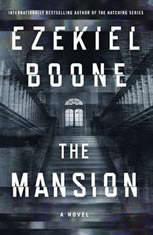 The Mansion A Novel, Ezekiel Boone