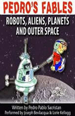 Pedros Fables: Robots, Aliens, Planets, and Outer Space