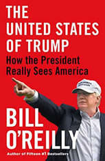 The United States of Trump How the President Really Sees America, Bill O'Reilly