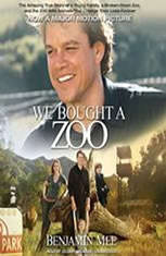 We Bought a Zoo: The Amazing True Story of a Young Family, a Broken Down Zoo, and the 200 Wild Animals That Change Their Lives