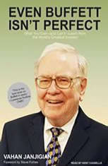 Even Buffett Isn't Perfect: What You Can---and Can't---Learn from the World's Greatest Investor