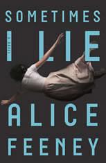 Sometimes I Lie A Novel, Alice Feeney