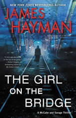 The Girl on the Bridge A McCabe and Savage Thriller, James Hayman