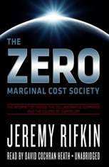 The Zero Marginal Cost Society: The Internet of Things, the Collaborative Commons, and the Eclipse of Capitalism - Audiobook Download