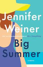 Big Summer A Novel, Jennifer Weiner