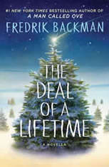 The Deal of a Lifetime A Novella, Fredrik Backman