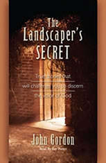 The Landscaper's Secret: True Stories that will challenge you to discern the voice of God