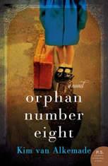 Orphan #8 A Novel, Kim van Alkemade