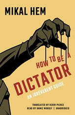 How To Be A Dictator: An Irreverent Guide - Audiobook Download
