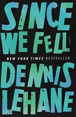 Since We Fell A Novel, Dennis Lehane