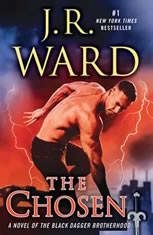 The Chosen A Novel of the Black Dagger Brotherhood, J.R. Ward