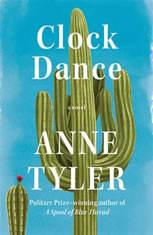 Clock Dance A novel, Anne Tyler