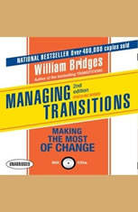 Managing Transitions, 2nd Edition: Making the Most of Change