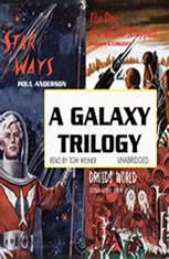 A Galaxy Trilogy, Vol. 1: Star Ways, Druids World, and The Day the World Stopped - Audio Book Download