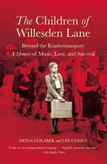 The Children of Willesden Lane Beyond the Kindertransport:  A Memoir of Music, Love, and Survival, Mona Golabek
