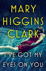 I've Got My Eyes on You, Mary Higgins Clark