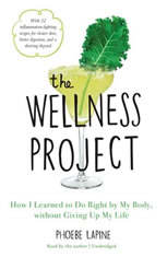 The Wellness Project: How I Learned To Do Right By My Body, Without Giving Up My Life<br> - Audiobook Download