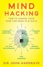 Mind Hacking: How to Change Your Mind for Good in 21 Days - Audio Book Download