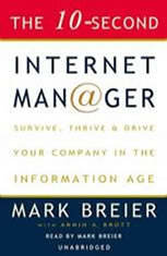 The 10-Second Internet Manager: Survive, Thrive, and Drive Your Company in the Information Age