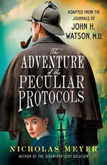 The Adventure of the Peculiar Protocols Adapted from the Journals of John H. Watson, M.D., Nicholas Meyer