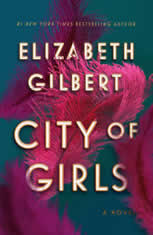 City of Girls A Novel, Elizabeth Gilbert