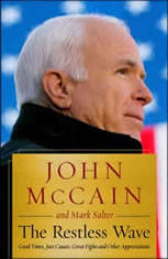 The Restless Wave Good Times, Just Causes, Great Fights, and Other Appreciations, John McCain