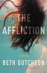The Affliction A Novel, Beth Gutcheon