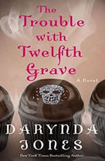 The Trouble with Twelfth Grave A Novel, Darynda Jones