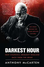 Darkest Hour How Churchill Brought England Back from the Brink, Anthony McCarten