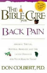 The Bible Cure For Back Pain: Ancient Truths, Natural Remedies and the Latest Findings for Your Health Today