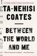 Between the World and Me, Ta-Nehisi Coates
