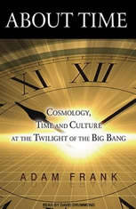 About Time: Cosmology, Time and Culture at the Twilight of the Big Bang - Audio Book Download