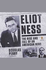 Eliot Ness: The Rise and Fall of an American Hero - Audiobook Download