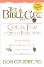 The Bible Cure for Colds, Flu, and Sinus Infections: Ancient Truths, Natural Remedies and the Latest Findings for Your Health