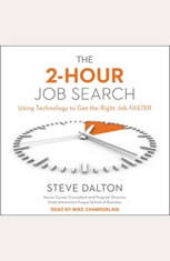 The 2-Hour Job Search: Using Technology to Get the Right Job Faster - Audiobook Download