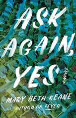 Ask Again, Yes A Novel, Mary Beth Keane