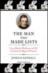The Man Who Made Lists: Love, Death, Madness, and the Creation of <I>Roget's Thesaurus</I> - Audiobook Download