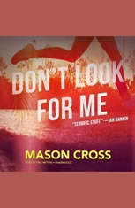 Dont Look for Me: A Novel - Audiobook Download
