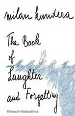 The Book of Laughter and Forgetting: A Novel